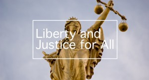 liberty-and-justice-for-all